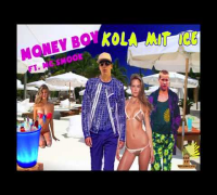 Money Boy Ft. MC Smook - Kola mit Ice