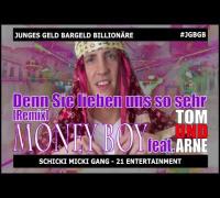Money Boy Ft. Tom & Arne - Denn sie lieben uns so sehr