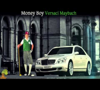 Money Boy - Versaci Maybach