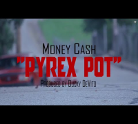 "Money Cash ""PyRex Pot"" [Video]"