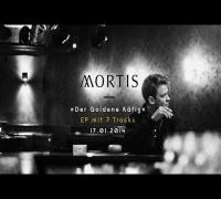 Mortis - Der Goldene Käfig (EP Snippet Mix)