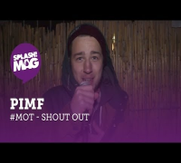 #MOT: Pimf - Shoutout für Moment Of Truth (splash! Mag TV)