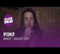 #MOT: Pimf - Shoutout für Moment Of Truth (splash! Mag TV)