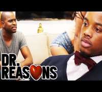 My Wife Won't Stop Twerking - Dr. Reasons Ep. 18 w/Spoken Reasons