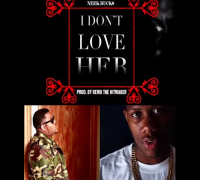 Neek Bucks Ft. Remo The Hitmaker - I Don't Love Her (Prod. @REMOTHEHITMAKER) 2014 New CDQ Dirty