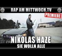 NIKOLAS HAZE - SIE WOLLN ALLE (RAP AM MITTWOCH.TV PREMIERE)