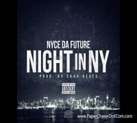 Nyce Da Future - Night In NY (Prod. By @ShahBeats) 2014 New CDQ Dirty NO DJ