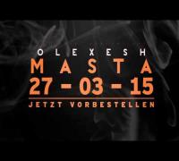"""OLEXESH """"MASTA"""" am 27.03.2015, jetzt vorbestellen!"""