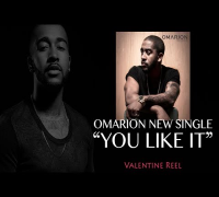 "Omarion - ""You Like It"" Valentine Reel"