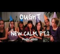 Ought - New Calm, Pt. 2 (Official Music Video)