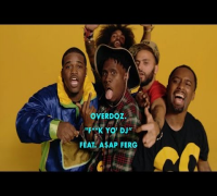"OverDoz. - ""F**k Yo' DJ Feat. A$AP Ferg"" (Official Music Video)"