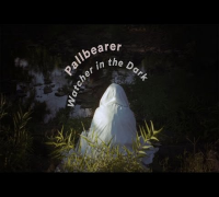 "Pallbearer - ""Watcher in the Dark"" (Official Music Video)"