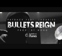 PAYBACK ft. JADAKISS - BULLETS REIGN (Trailer)