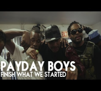 PayDay Boys - Finish What We Started | Shot by @DGainzBeats