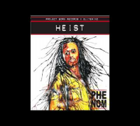 PHENOM - HEIST