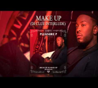 Pleasure P - Make Up (DJ Clue Interlude) (Audio)