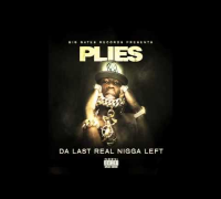 Plies - Ain Gotta Lie [Da Last Real Nigga Left Mixtape]