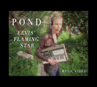 "Pond - ""Elvis' Flaming Star"" (Official Music Video)"
