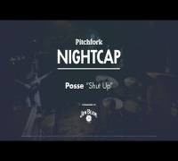 "Posse perform ""Shut Up"" - Pitchfork Nightcap"