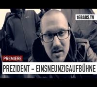 Prezident -  EinsNeunzigaufBühnen (16BARS.TV PREMIERE)