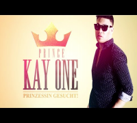 Prince Kay One - Prinzessin gesucht!