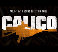 Project Pat - Calico ft. Young Buck & Big Trill