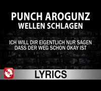 Punch Arrogunz - Wellen Schlagen Lyrics