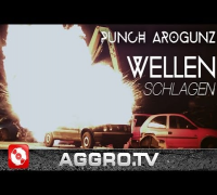 PUNCH AROGUNZ - WELLEN SCHLAGEN (OFFICIAL HD VERSION AGGROTV)