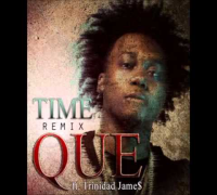 Que - Time Feat  Trinidad James Remix