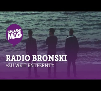 Radio Bronski - Weit davon entfernt (splash! Mag TV Premiere)
