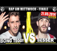 RAP AM MITTWOCH: Bong Teggy vs Besser 21.05.14 BattleMania Finale (4/4) GERMAN BATTLE