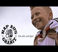 Rap aus Granit - Gib alles und Spiel (WM Song 2014)