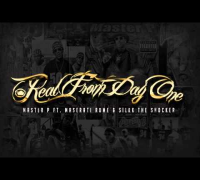 Real From Day One - Master P ft. Maserati Rome and Silkk The Shocker