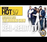 Real Reality TV - Hot97's The Morning Show - Part 4 (This is Hot97)