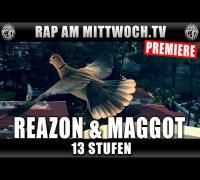 REAZON FEAT. MAGGOT - 13 STUFEN (RAP AM MITTWOCH TV PREMIERE)