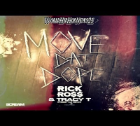 Rick Ross - Move That Dope (Remix) Feat Tracy T [EXPLICIT]