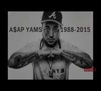 RIP A$AP YAMS