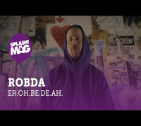 Robda - er.oh.be.de.ah. (splash! Mag TV Premiere)