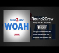 Round2Crew - Booty Had Me Like (Woah) (Audio)