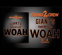 Round2Crew - Giants Had Me Like (Woah) (Audio)