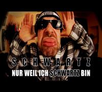 Schwartz - Nur weil ich Schwartz bin?! (Official Music Video)
