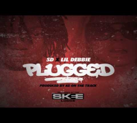 SD - Plugged ft. Lil Debbie