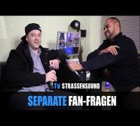 SEPARATE Fan Fragen: Moneyboy Schwager, Kay One Firuz K Label, 1 Ei Kollegah, Trödeltrupp, Dachboden