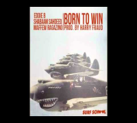 SHABAAM SAHDEEQ & EDDIE B FEAT MAFFEW RAGAZINO -BORN TO WIN (PROD BY HARRY FRAUD)