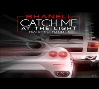 Shanell Ft Yo Gotti - Catch Me At The Light (Remix)
