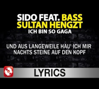 Sido feat. Bass Sultan Hengzt - Ich bin so gaga Lyrics