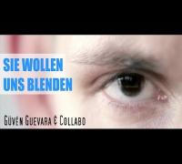 Sie Wollen Uns Blenden - Güvén Guevara & Collabo (Official HD)