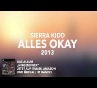 """SIERRA KIDD - """"ALLES OKAY"""""""