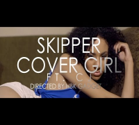 Skipper - Cover Girl Ft. CJ (Official Video) Directed by HBK GADGET