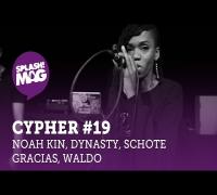 splash! Mag Cypher #19: Noah Kin, Dynasty, Schote, Gracias, Waldo